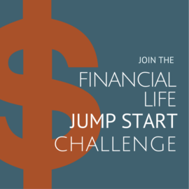 Join the [FREE] Financial Life Jump Start Challenge